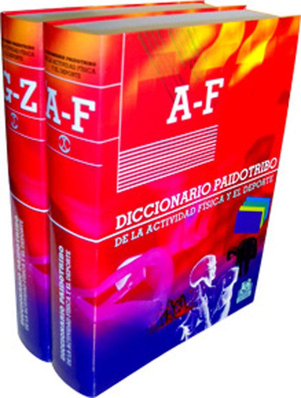 DICCIONARIO PAIDOTRIBO DE LA ACTIVIDAD FÍSICA Y EL DEPORTE (2 VOL. CARTONÉ FLEXIBLE).