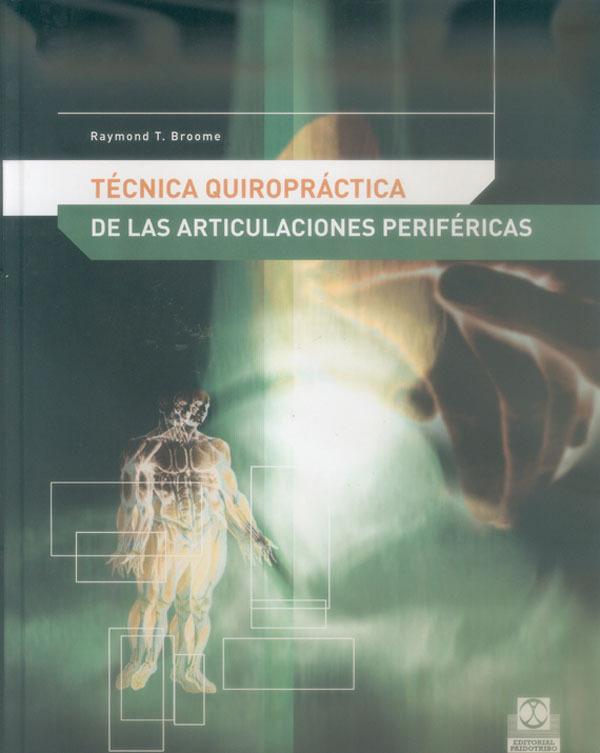 TÉCNICA QUIROPRÁCTICA DE LAS ARTICULACIONES PERIFÉRICAS
