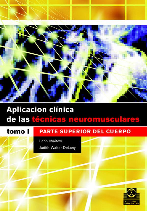 APLICACIÓN CLÍNICA DE LAS TÉCNICAS NEUROMUSCULARES I PARTE SUPERIOR DE