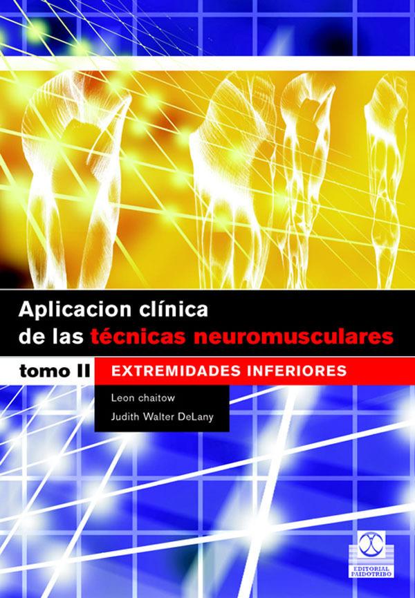 APLICACIÓN CLÍNICA DE LAS TÉCNICAS NEUROMUSCULARES II
