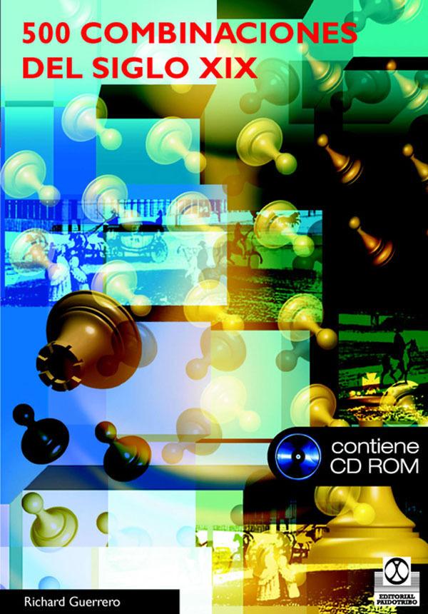500 COMBINACIONES DEL SIGLO XIX + CD ROM