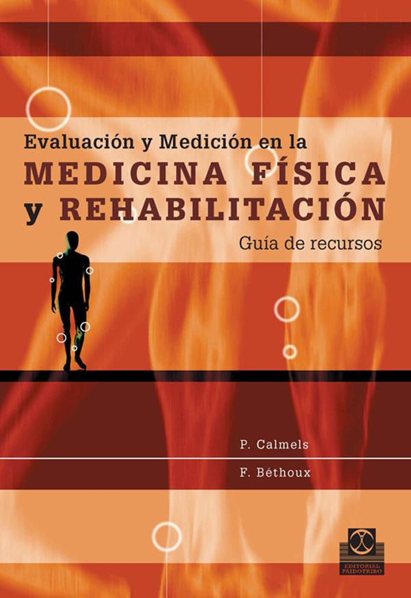 EVALUACIÓN Y MEDICIÓN EN LA MEDICINA FÍSICA Y REHABILITACIÓN
