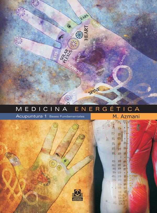 MEDICINA ENERGETICA 1 ACUPUNTURA. BASES FUNDAMENTALES
