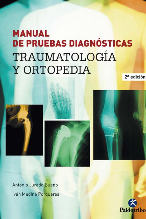 MANUAL PRUEBAS DIAGNÓSTICAS TRAUMATOLOGÍA Y ORTOPEDIA