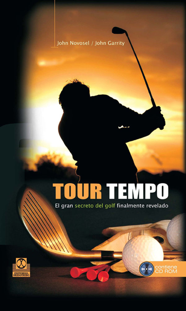 TOUR TEMPO + CD ROM. EL GRAN SECRETO DEL GOLF FINALMENTE REVELADO