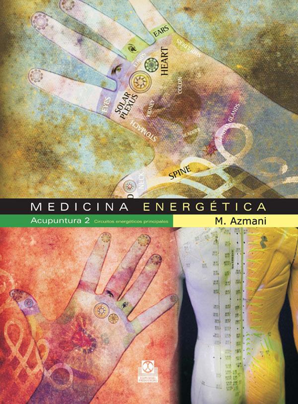 MEDICINA ENERGETICA 2 ACUPUNTURA. CIRCUITOS ENERGÉTICOS PRINCIPALES