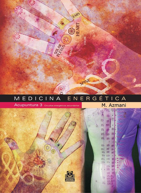MEDICINA ENERGETICA 3 ACUPUNTURA. CIRCUITOS ENERGÉTICOS SECUNDARIOS