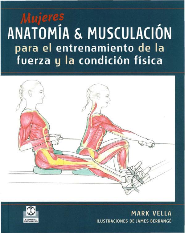MUJERES ANATOMIA & MUSCULACION PARA EL ENTRENAMIENTO DE LA FUERZA Y LA CONDICIÓN FÍSICA