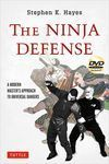 THE NINJA DEFENSE + DVD. A MODERN MASTER APPROACH TO UNIVERSAL DANGERS