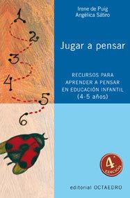 JUGAR A PENSAR: RECURSOS PARA APRENDER A PENSAR EN EDUCACIÓN INFANTIL (4-5 AÑOS)