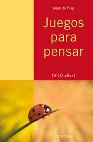 JUEGOS PARA PENSAR, 9-10 AÑOS