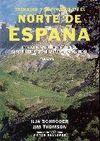 TREKKING Y ALPINISMO EN EL NORTE DE ESPAÑA. 16 TREKS DE AVENTURA EN EL