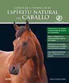 CONOCER Y POTENCIAR EL ESPÍRITU NATURAL DEL CABALLO