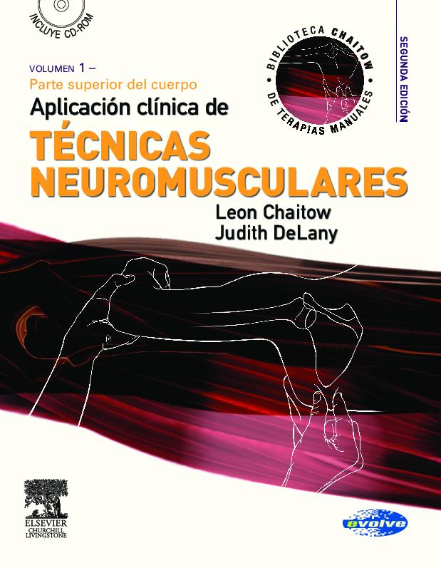APLICACIÓN CLÍNICA DE TÉCNICAS NEUROMUSCULARES. VOL. 1: PARTE SUPERIOR DEL CUERPO + CD-ROM 2ª ED.