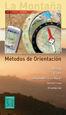 LA MONTAÑA: MÉTODOS DE ORIENTACIÓN 3ª EDICION