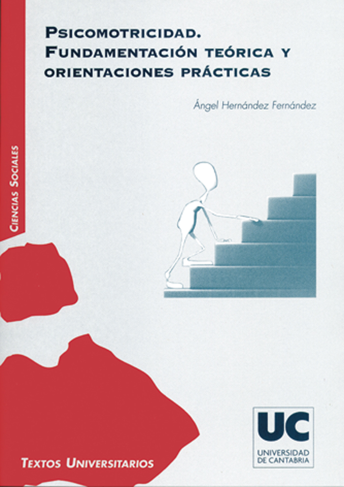 PSICOMOTRICIDAD : FUNDAMENTACIÓN TEÓRICA Y ORIENTACIONES PRÁCTICAS
