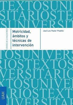 MOTRICIDAD, ÁMBITOS Y TÉCNICAS DE INTERVENCIÓN