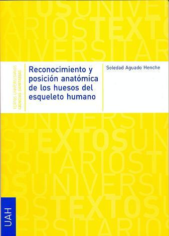 RECONOCIMIENTO Y POSICIÓN ANATÓMICA DE LOS HUESOS DEL ESQUELETO HUMANO