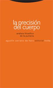 LA PRECISIÓN DEL CUERPO. ANÁLISIS FILOSÓFICO DE LA PUNTERÍA