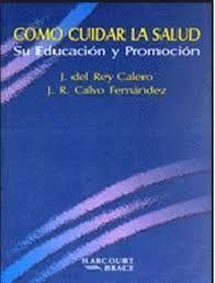 COMO CUIDAR LA SALUD. SU EDUCACIÓN Y PROMOCIÓN