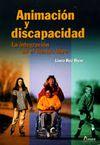 ANIMACIÓN Y DISCAPACIDAD: LA INTEGRACIÓN EN EL TIEMPO LIBRE