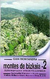 MONTES DE BIZKAIA. GUIA DE MONTAÑERA 2. DURANGALDEA, ARAMOTZ, GORBEIA