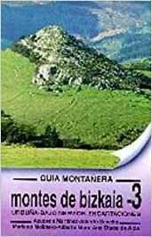 MONTES DE BIZKAIA. GUIA MONTAÑERA 3. URDUÑA, NERVION, ENCARTACIONES