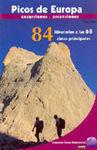PICOS DE EUROPA. 84 ITINERARIOS A LAS 68 CIMAS PRINCIPALES