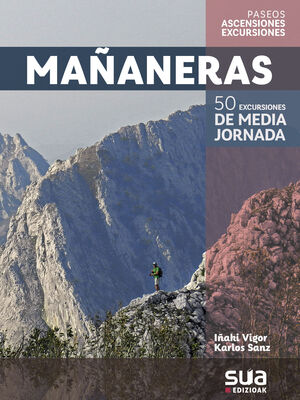 MAÑANERAS. 50 EXCURSIONES DE MEDIA JORNADA