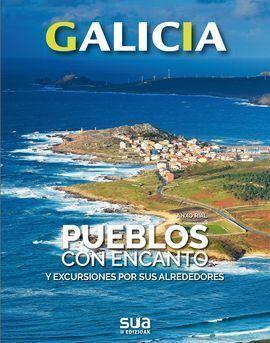 GALICIA PUEBLOS CON ENCANTO Y EXCURSIONES POR SUS ALREDEDORES