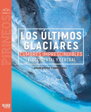LOS ÚLTIMOS GLACIARES - CUMBRES IMPRESC. 1