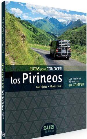 CAMPER. RUTAS PARA CONOCER LOS PIRINEOS -SUA