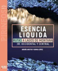 ESENCIA LIQUIDA. RUTAS LAGOS MONTAÑA PIR OCC-CENTRAL -SUA