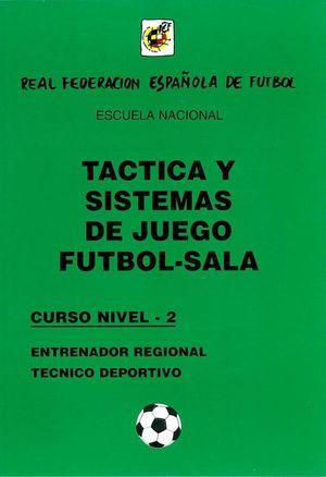 TACTICA Y SISTEMAS DE JUEGO FUTBOL-SALA CURSO NIVEL -2