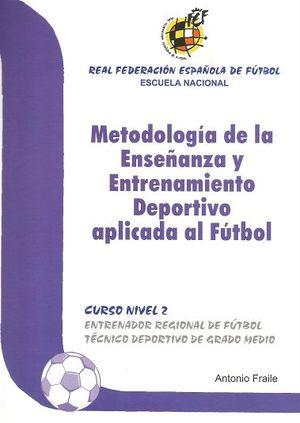METODOLOGIA ENSEÑANZA Y ENTRENAMIENTO DEPORTIVO APLICADA FUTBOL N -2