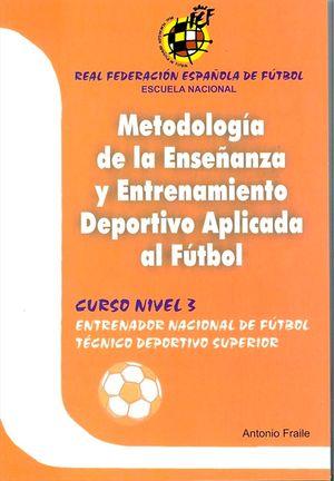 METODOLOGIA DE LA ENSEÑANZA Y ENTRENAMIENTO DEPORTIVO FÚTBOL N -3