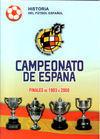 CAMPEONATO DE ESPAÑA. FINALES DE 1903 A 2008