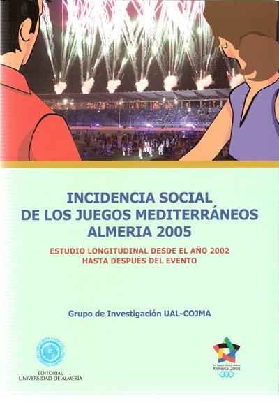 INCIDENCIA SOCIAL DE LOS JUEGOS MEDITERRÁNEOS ALMERIA 2005