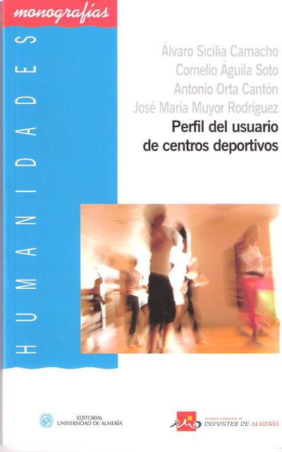 PERFIL DEL USUARIO DE CENTROS DEPORTIVOS : ANÁLISIS DE LOS COMPLEJOS MUNICIPALES DISTRITO 6 Y RAFAEL