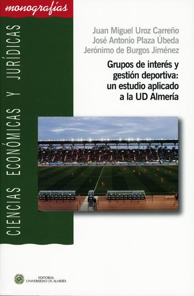 GRUPOS DE INTERÉS Y GESTIÓN DEPORTIVA: UN ESTUDIO APLICADO A LA UD ALMERÍA