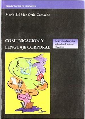 COMUNICACIÓN Y LENGUAJE CORPORAL. BASES Y FUNDAMENTOS APLICADOS AL ÁMB