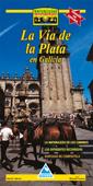 LA VÍA DE LA PLATA EN GALICIA. LA NATURALEZA DE LOS CAMINOS, LOS DIFER