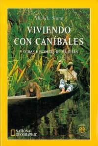 VIVIENDO CON CANIBALES Y OTRAS HISTORIAS DE MUJERES