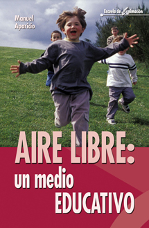 AIRE LIBRE: UN MEDIO EDUCATIVO