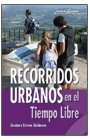RECORRIDOS URBANOS EN EL TIEMPO LIBRE