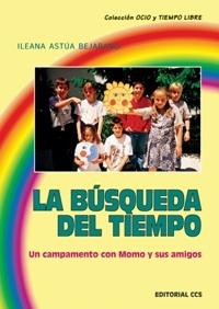 LA BUSQUEDA DEL TIEMPO: UN CAMPAMENTO CON MOMO Y SUS AMIGOS
