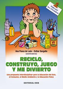 RECICLO, CONSTRUYO, JUEGO Y ME DIVIERTO UNA PROPUESTA INTERDISCIPLINAR