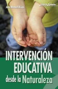 INTERVENCION EDUCATIVA DESDE LA NATURALEZA