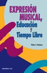 EXPRESION MUSICAL, EDUCACION Y TIEMPO LIBRE