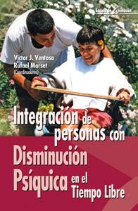 INTEGRACION DE PERSONAS CON DISMINUCION PSIQUICA EN EL TIEMPO LIBRE